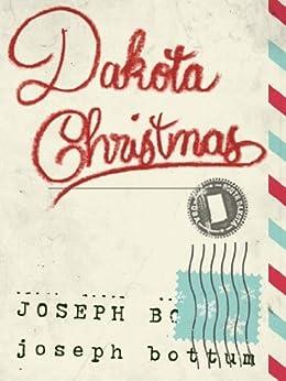Dakota Christmas (Kindle Single) by [Bottum, Joseph]