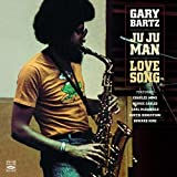Gary Bartz. Ju Ju Man / Love Song