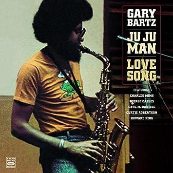 Gary Bartz - Ju Ju Man + Love Song (2 LP on 1 CD) - Amazon.com Music