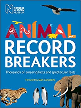 Animal Record Breakers: Thousands of Amazing Facts and Spectacular Feats