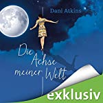 Die Achse meiner Welt | Dani Atkins