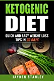 Ketogenic Diet: Quick and Easy Weight Loss Tips with Ketogenic Diet Recipes in 30 Days (Volume 1)