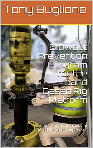 Blowout Prevention Program for the Land Based Rig Platform: For the New or Intermediate Skilled Rig Safety Supervisor (Sami the Safety Sump Supervisor) - Out Sump
