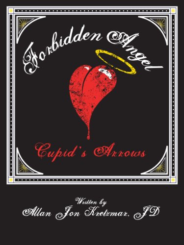 Cupid's Arrows: A mini-romance mythological paranormal fable (Forbidden Angel Series Book 2)