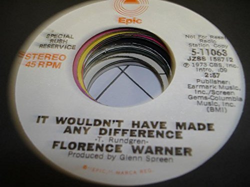FLORENCE WARNER 45 RPM It Wouldn't Have Made Any Difference / - Florence Malls In
