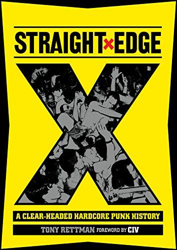 (Straight Edge: A Clear-Headed Hardcore Punk History)