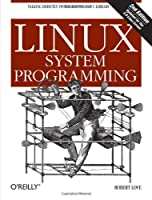 Linux System Programming, 2nd Edition Front Cover