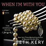 When I'm With You: Because You Are Mine, Part I | Beth Kery