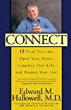 Connect: 12 Vital Ties That Open Your Heart, Lengthen Your Life, and Deepen Your Soul (New York)