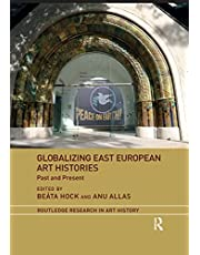 Globalizing East European Art Histories: Past and Present