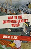 War in the Eighteenth-Century World, Black, Jeremy, 0230370012