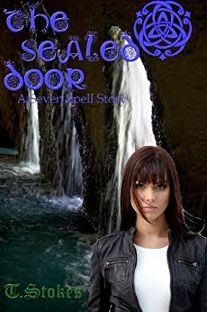 The Sealed Door (A Seven Spell Story Book 4) by [Stokes, T]