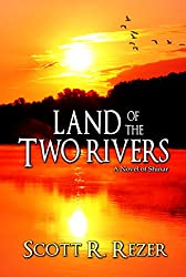 Land of the Two Rivers: A Novel of Shinar (The Children of Ararat Book 2)