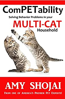 ComPETability: Solving Behavior Problems In Your Multi-Cat Household by [Shojai, Amy]