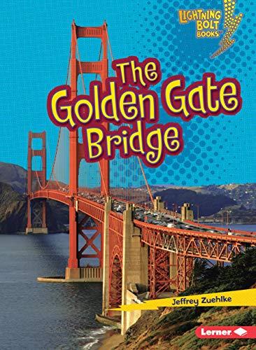 The Golden Gate Bridge (Lightning Bolt Books ® _ Famous Places) - Golden Gate Bridge Landmark