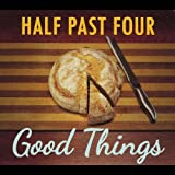 Good Things by Half Past Four (2013-05-04)