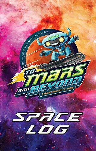 Vacation Bible School (VBS) 2019 To Mars and Beyond Space Log Activity Fun Book (Pkg of 24): Explore Where God's Power Can Take You!