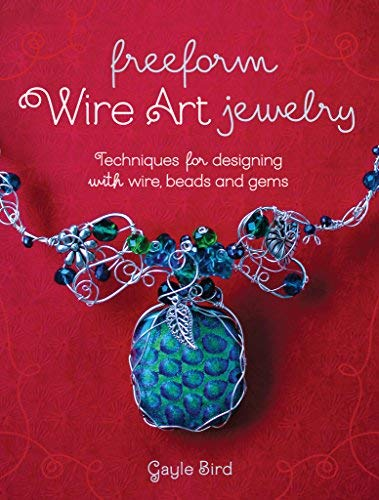 Techniques for Designing With Wire, Beads and Gems Freeform Wire Art Jewelry (Paperback) - - Freeform Wire