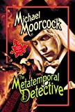 The Metatemporal Detective, Michael Moorcock, 1591025966