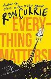 Everything Matters!: A Novel