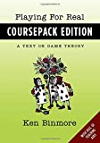img - for Playing for Real, Coursepack Edition: A Text on Game Theory book / textbook / text book