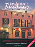 Breakfast At Brennan's And Dinner, Too: The original and most recent recipes from New Orleans' world-famous Brennan's Restaurant and a tribute to its founder, Owen Edward Brennan