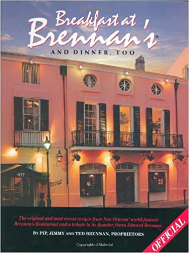 Breakfast At Brennan's And Dinner, Too: The original and