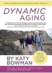 Dynamic Aging: Simple Exercises for Whole-Body Mobility by Propriometrics Press
