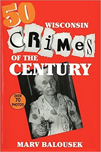 Book 50 Wisconsin Crimes of the Century by Marv Balousek (1997-09-04)