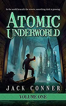 Atomic Underworld: Part One by [Conner, Jack]