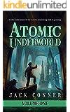 Atomic Underworld: Part One: A Lovecraftian Steampunk Fantasy