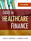 img - for Cases in Healthcare Finance, Fifth Edition book / textbook / text book