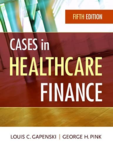 cases in healthcare finance fifth edition 0884957621682 medicine rh amazon com Understanding Health Care Finance Understanding Health Care Finance