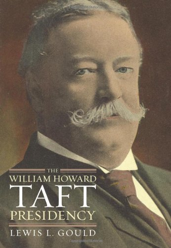 The William Howard Taft Presidency (American Presidency Series) (Lewis Hand Signed)