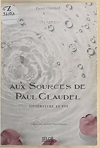 Ebooks pour téléchargements gratuitsAux sources de Paul Claudel (French Edition) B01DY8OE1A in French PDF ePub MOBI by Pierre Ouvrard