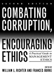 Combating Corruption, Encouraging Ethics: A Practical Guide to Management Ethics, , 0742544516