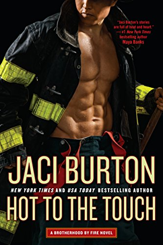 Hot to the Touch (Brotherhood by Fire Book 1) by [Burton, Jaci]