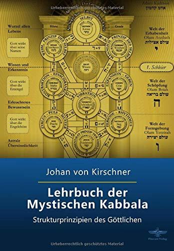 Lehrbuch Der Mystischen Kabbala  Strukturprinzipien Des Göttlichen  Philosophische Praxis Des Inneren Kreises Band 4