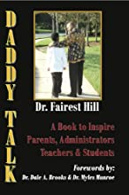 Daddy Talk: A Book to Inspire Parents, Administrators, Teachers & Students