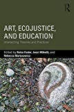 img - for Art, EcoJustice, and Education: Intersecting Theories and Practices book / textbook / text book
