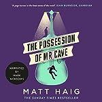 The Possession of Mr Cave | Matt Haig