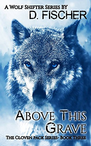 Above This Grave (The Cloven Pack Series: Book Three)