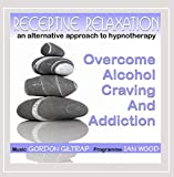 Receptive Relaxation - Overcome Alcohol Craving & Addiction