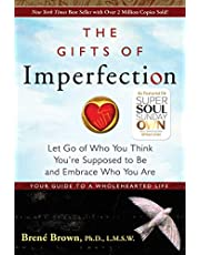 The Gifts Of Imperfection: Let Go of Who You Think You're Supposed to Be and Embrace Who You Are: 1