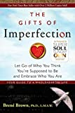 img - for The Gifts of Imperfection: Let Go of Who You Think You're Supposed to Be and Embrace Who You Are book / textbook / text book
