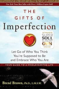 Paperback The Gifts of Imperfection: Let Go of Who You Think You're Supposed to Be and Embrace Who You Are (1) Book