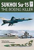 Sukhoi Su-15: The Boeing Killer (Flight Craft)