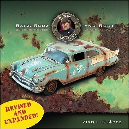 Ratz, Rodz and Rust: Building Models Cranky's Way by Virgil Suarez (2014-08-13)