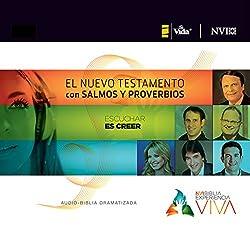 Experiencia Viva, Nuevo Testamento con Salmos y Proverbios: Audio-Biblia Dramatizada
