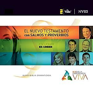 Experiencia Viva, Nuevo Testamento con Salmos y Proverbios: Audio-Biblia Dramatizada Hörbuch